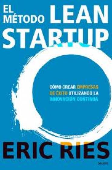 Cómo lanzar productos TIC radicalmente innovadores – Lean Startup – Taller 9 Julio 2012
